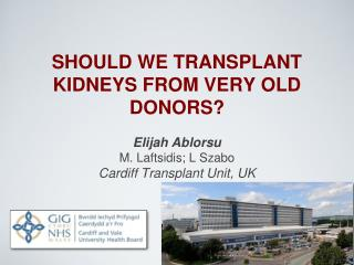 SHOULD WE TRANSPLANT KIDNEYS FROM VERY OLD DONORS?