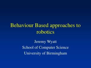 Behaviour Based approaches to robotics