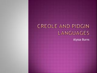 Creole and Pidgin Languages