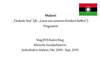 "Malawi :  ""Titukule Ana"" (dt.: ""Lasst uns unseren Kindern helfen"")-Programm"