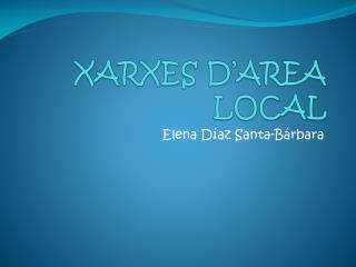 XARXES D'AREA LOCAL