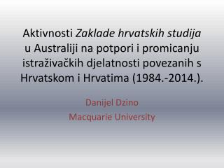 Danijel Dzino Macquarie University