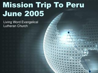 Mission Trip To Peru June 2005