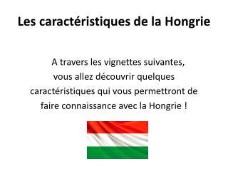 Les caractéristiques de la Hongrie