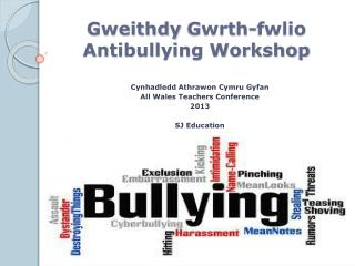 Gweithdy Gwrth-fwlio Antibullying Workshop