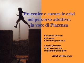 Prevenire e curare le crisi nel percorso adottivo:  la voce di Piacenza