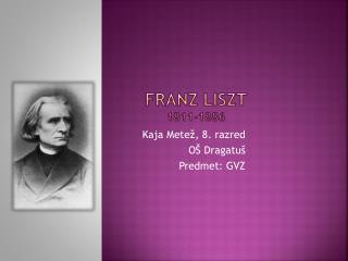 FRANZ LISZT 1811-1886