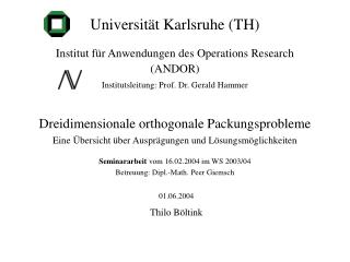 Universität Karlsruhe (TH) Institut für Anwendungen des Operations Research  (ANDOR)