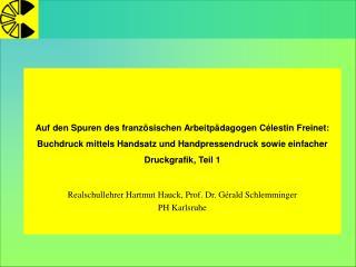 Auf den Spuren des franz sischen Arbeitp dagogen C lestin Freinet: Buchdruck mittels Handsatz und Handpressendruck sowie