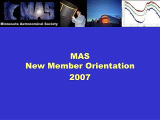 MAS New Member Orientation 2007