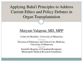 Maryam Valapour, MD, MPP Center for Bioethics, University of Minnesota ………