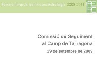 Comissió de Seguiment  al Camp de Tarragona 29 de setembre de 2009
