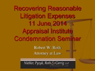 Recovering Reasonable Litigation Expenses 11 June 2014 Appraisal Institute Condemnation Seminar