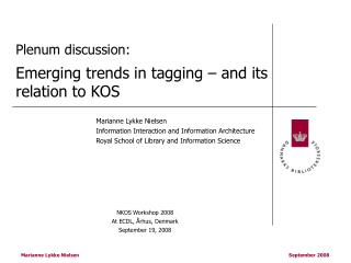 Plenum discussion: Emerging trends in tagging – and its relation to KOS