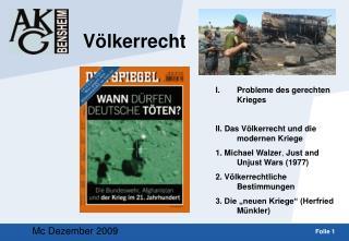 Probleme des gerechten Krieges II. Das Völkerrecht und die modernen Kriege