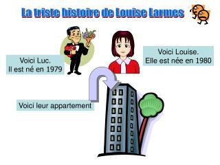 La triste histoire de Louise Larmes
