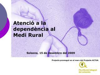 Atenció a la dependència al Medi Rural