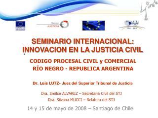 SEMINARIO INTERNACIONAL: INNOVACION EN LA JUSTICIA CIVIL