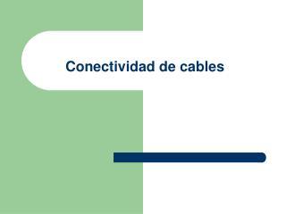 Conectividad de cables
