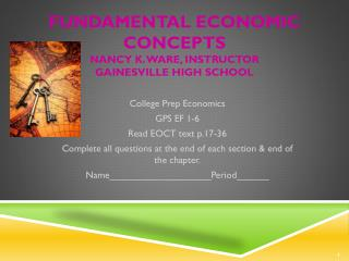 Fundamental Economic Concepts Nancy K. Ware, Instructor Gainesville High School