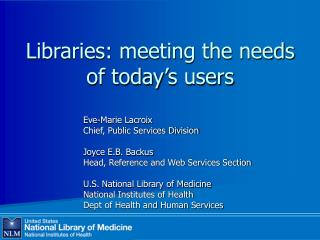 Libraries: meeting the needs of today s users