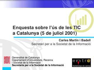 Enquesta sobre l'ús de les TIC a Catalunya (5 de juliol 2001)