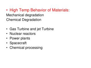 High Temp Behavior of Materials : Mechanical degradation Chemical Degradation