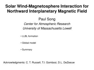 Solar Wind-Magnetosphere Interaction for Northward Interplanetary Magnetic Field