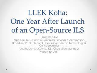 LLEK Koha:  One Year After Launch of an Open-Source ILS