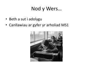 Nod y Wers…