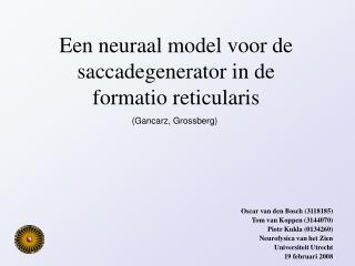 Oscar van den Bosch (3118185) Tom van Koppen (3144070) Piotr Kukla (0134260)