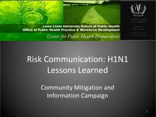 Risk Communication: H1N1 Lessons Learned