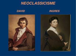NEOCLASSICISME DAVID                                 INGRES