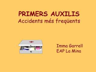 PRIMERS AUXILIS Accidents més freqüents