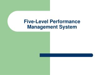 Five-Level Performance Management System