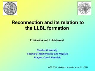 Z. N?me?ek  and  J. �afr�nkov� Charles University  Faculty of Mathematics and Physics