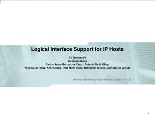 Logical Interface Support for IP Hosts Sri Gundavelli Telemaco Melia