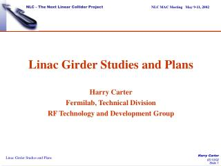 Linac Girder Studies and Plans Harry Carter Fermilab, Technical Division