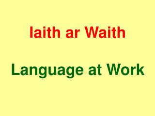 Iaith ar Waith Language at Work