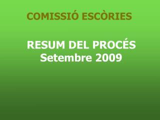 RESUM DEL PROCÉS Setembre 2009