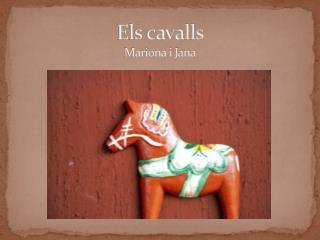 Els cavalls  Mariona i Jana
