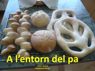 A l'entorn del pa Lletra: Kairoi (Traducció lliure)