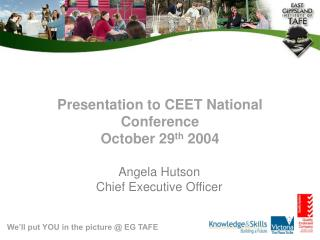 Presentation to CEET National Conference October 29 th  2004
