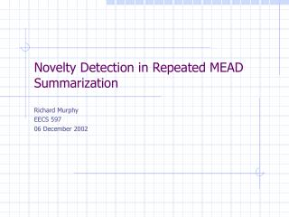 Novelty Detection in Repeated MEAD Summarization