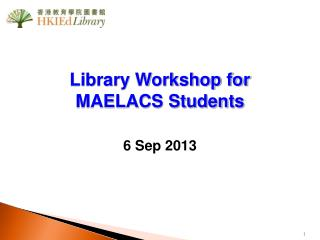 Library Workshop for  MAELACS Students