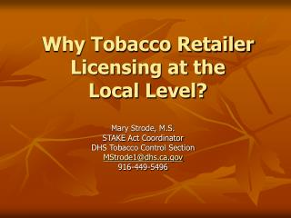 Why Tobacco Retailer Licensing at the  Local Level?