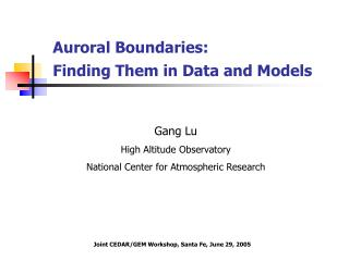 Auroral Boundaries:  Finding Them in Data and Models