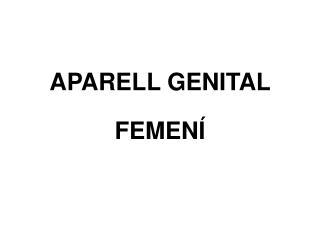 APARELL GENITAL  FEMENÍ