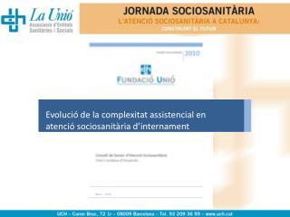 Evolució de la complexitat assistencial en atenció sociosanitària d'internament