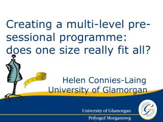 Helen Connies-Laing             University of Glamorgan